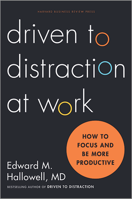 Driven to Distraction at Work: How to Focus and Be More Productive ^ 11089