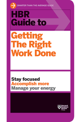 HBR Guide to Getting the Right Work Done (HBR Guide Series) ^ 11153