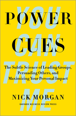 Power Cues: The Subtle Science of Leading Groups, Persuading Others, and Maximizing Your Personal Impact ^ 11710