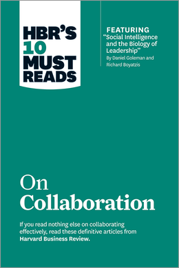 "HBR's 10 Must Reads on Collaboration (with featured article ""Social Intelligence and the Biology of Leadership,"" by Daniel Goleman and Richard Boyatzis) ^ 11378"