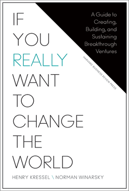 If You Really Want to Change the World: A Guide to Creating, Building, and Sustaining Breakthrough Ventures ^ 14235