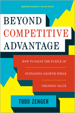 Beyond Competitive Advantage: How to Solve the Puzzle of Sustaining Growth While Creating Value ^ 15030