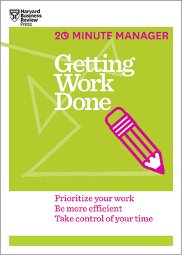 Getting Work Done (HBR 20-Minute Manager Series) ^ 14003