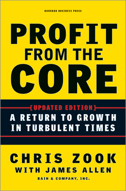 Profit from the Core: A Return to Growth in Turbulent Times ^ 14655
