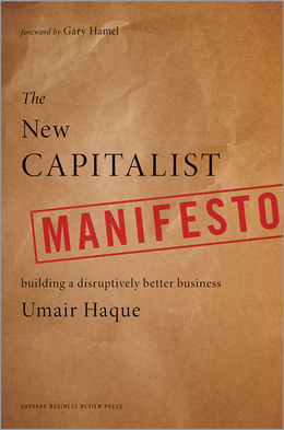 The New Capitalist Manifesto: Building a Disruptively Better Business ^ 12794