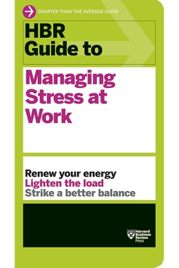 HBR Guide to Managing Stress at Work ^ 11960