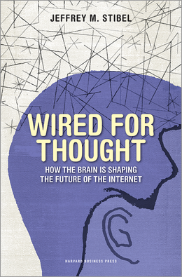 Wired for Thought: How the Brain Is Shaping the Future of the Internet ^ 12005