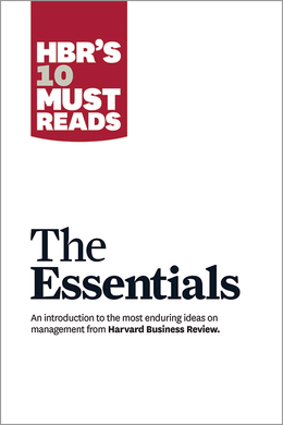 HBR'S 10 Must Reads: The Essentials ^ 13292
