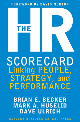 The HR Scorecard: Linking People, Strategy, and Performance ^ 1364