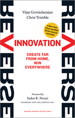 Reverse Innovation: Create Far From Home, Win Everywhere ^ 12716