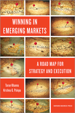 Winning in Emerging Markets: A Road Map for Strategy and Execution ^ 13216