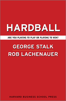 Hardball: Are You Playing to Play or Playing to Win? ^ 1679