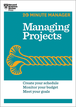 Managing Projects (HBR 20-Minute Manager Series) ^ 16862