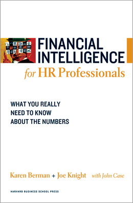Financial Intelligence for HR Professionals: What You Really Need to Know About the Numbers ^ 1913