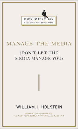 Manage the Media: (Don't Let the Media Manage You) ^ 2148