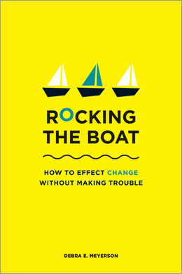 Rocking the Boat: How to Effect Change Without Making Trouble ^ 2138