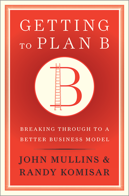 Getting to Plan B: Breaking Through to a Better Business Model ^ 2669
