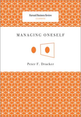Managing Oneself (Harvard Business Review Classics) ^ 2312