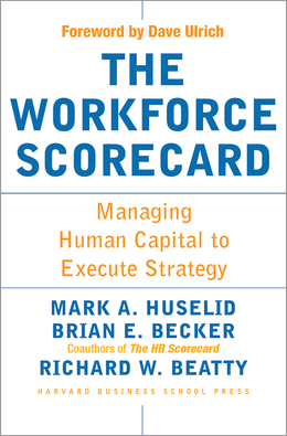 The Workforce Scorecard: Managing Human Capital to Execute Strategy ^ 2454