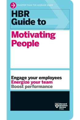 HBR Guide to Motivating People ^ 10233