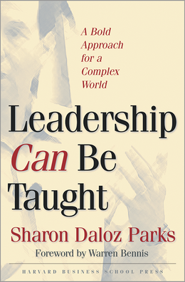 Leadership Can Be Taught: A Bold Approach for a Complex World ^ 3094