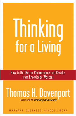 Thinking for a Living: How to Get Better Performance and Results from Knowledge Workers ^ 4236