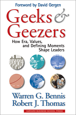 Geeks and Geezers: How Era, Values, and Defining Moments Shape Leaders ^ 5823