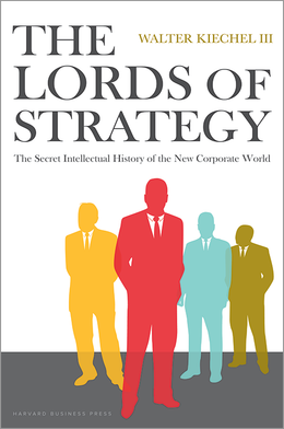 The Lords of Strategy: The Secret Intellectual History of the New Corporate World ^ 7820