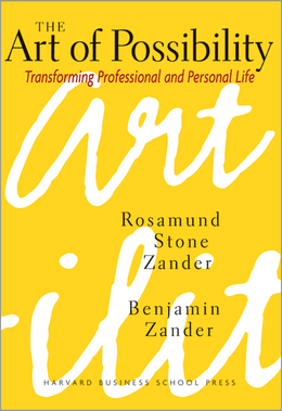 The Art of Possibility: Transforming Professional and Personal Life ^ 7706