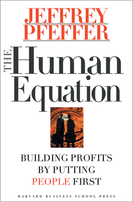 The Human Equation: Building Profits by Putting People First ^ 8419