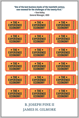 The Experience Economy: Work Is Theatre & Every Business a Stage ^ 8192