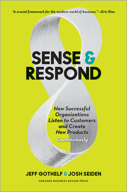 Sense and Respond: How Successful Organizations Listen to Customers and Create New Products Continuously ^ 10050