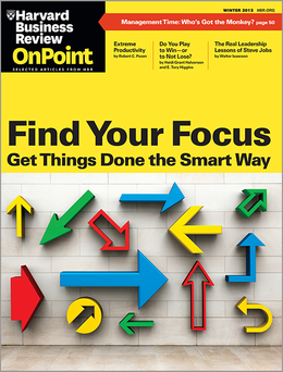 Find Your Focus: Get Things Done the Smart Way (HBR OnPoint Magazine) ^ OPWI13