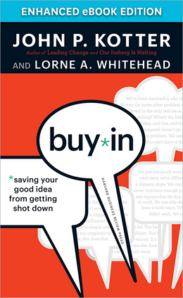 Buy-In: Saving Your Good Idea from Getting Shot Down (Enhanced eBook Edition) ^ 10067