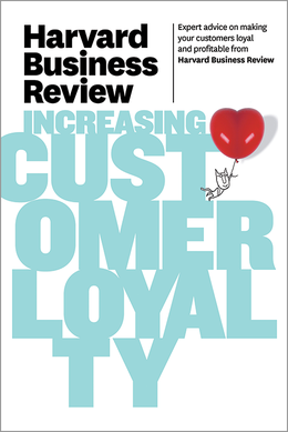 Harvard Business Review on Increasing Customer Loyalty ^ 10322