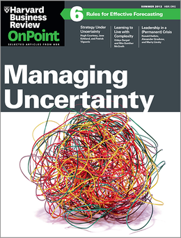Managing Uncertainty (HBR OnPoint Executive Edition) ^ 11120