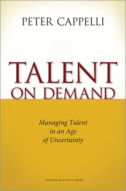 Talent on Demand: Managing Talent in an Age of Uncertainty ^ 4478