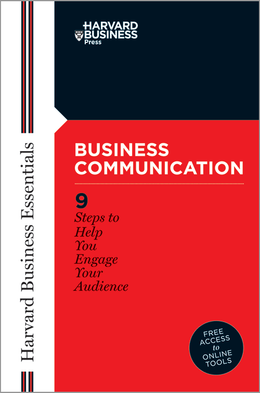 Harvard Business Essentials: Business Communication: 9 Steps to Help You Engage Your Audience ^ 113X