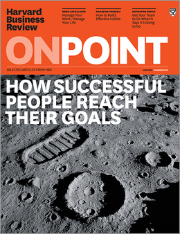 How Successful People Reach Their Goals (HBR OnPoint Magazine) ^ OPSU18