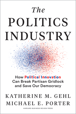 The Politics Industry: How Political Innovation Can Break Partisan Gridlock and Save Our Democracy ^ 10367