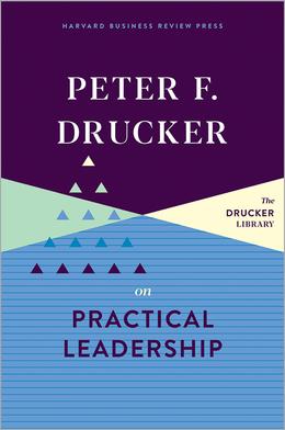 Peter F. Drucker on Practical Leadership ^ 10372