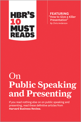 """HBR's 10 Must Reads on Public Speaking and Presenting (with featured article """"How to Give a Killer Presentation"""" By Chris Anderson) ^ 10350"""