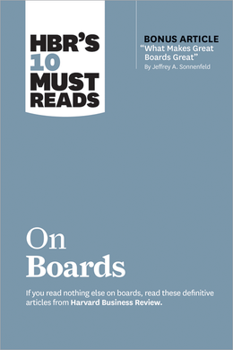"HBR's 10 Must Reads on Boards (with bonus article ""What Makes Great Boards Great"" by Jeffrey A. Sonnenfeld) ^ 10354"