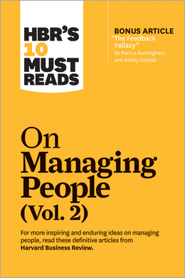 "HBR's 10 Must Reads on Managing People, Vol. 2 (with bonus article ""The Feedback Fallacy"" by Marcus Buckingham and Ashley Goodall) ^ 10363"