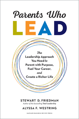 Parents Who Lead: The Leadership Approach You Need to Parent with Purpose, Fuel Your Career, and Create a Richer Life ^ 10221