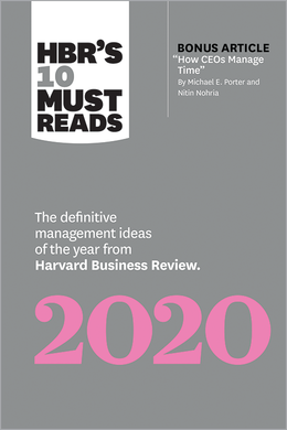 "HBR's 10 Must Reads 2020: The Definitive Management Ideas of the Year from Harvard Business Review (with bonus article ""How CEOs Manage Time"" by Michael E. Porter and Nitin Nohria) ^ 10296"