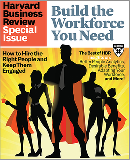 Build the Workforce You Need (HBR Special Issue) ^ SPFA19