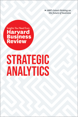 Strategic Analytics: The Insights You Need from Harvard Business Review ^ 10358