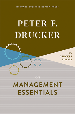 Peter F. Drucker on Management Essentials ^ 10395
