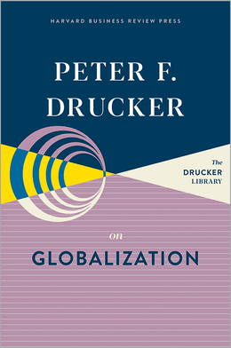 Peter F. Drucker on Globalization ^ 10392